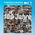 100 Jahre Freilichtbühne Mannheim e.V. 1913-2013