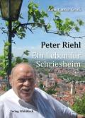 Peter Riehl - Ein Leben für Schriesheim