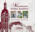 Mannheimer Schätze bewahren